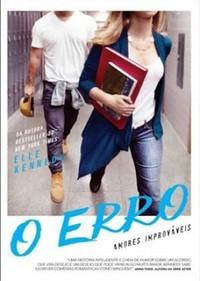 10 - O Erro - Amores Improváveis #2 - Elle Kennedy