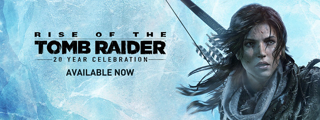 Available Now - Rise of the Tomb Raider: 20 Year Celebration