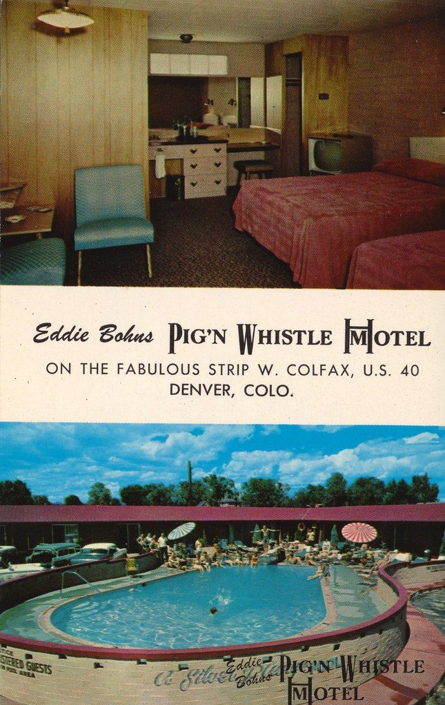 Eddie Bohn's Pig'n Whistle Motel-Hotel - Denver, Colorado