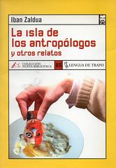 Iban Zaldua, La isla de los antropólogos