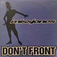 MISS JONES:DON'T FRONT(JACKET A)