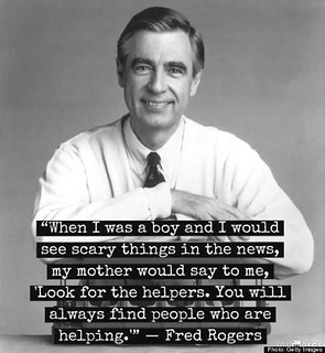 Notice the helpers. - Mr Rogers Mom