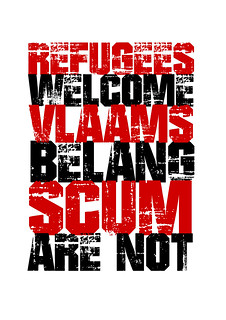 Refugees Welcome Vlaams Belang  Scum Are Not | by Teacher Dude's BBQ