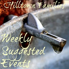 "What we enjoy most about Hilltown Families is… ""the incredible number of events that are included in the weekly suggestions – most importantly free or low cost events! With the weekly suggestions in my inbox, there is never an excuse to stay home on a weekend day – except, of course, for the sheer exhaustion of parenting!"" – Mairin Brady (Whately, MA)"