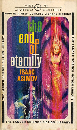 Isaac Asimov - The End of Eternity (1963, Lancer Science Fiction Library #74-818, cover art by Ed Emshwiller)