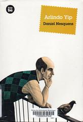 Daniel Nesquens, Arlindo Yip