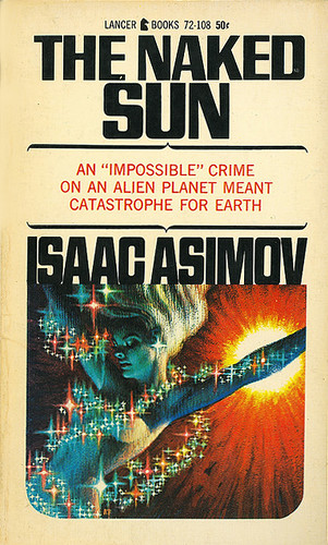 Isaac Asimov - The Naked Sun (1966, Lancer Books #72-108, cover art by Kelly Freas)