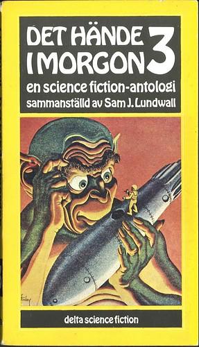 Sam J. Lundwall (Ed.), Det hände i morgon 3 (1974 - Delta Science Fiction [16])