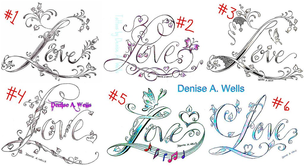 Love tattoo designs by denise a wells 6 separate love for Love design
