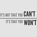 It's not that you can't, it's that you won't