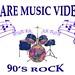 90's Rock - Rare Music Video
