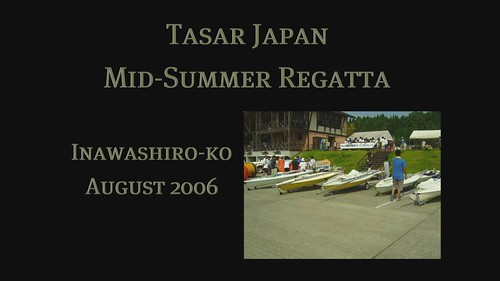 The Tasar Japan Mid-Summer Sailing Regatta ~ August 2006 ~ a slide show with music
