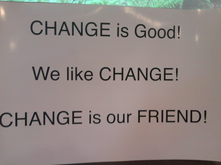 """Change is Good!"" 