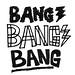 Bang! Bang! Bang!