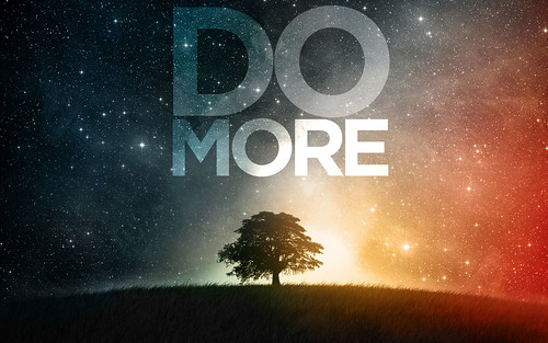 Do more | by jim1102