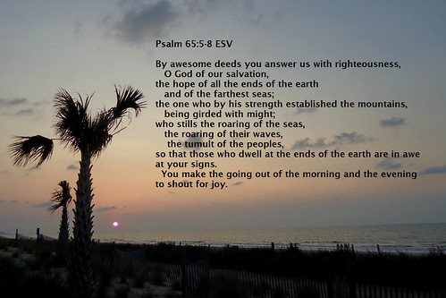 Psalm 65:5-8 | by rodger1952