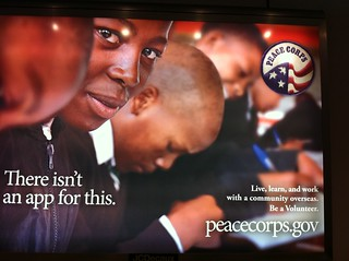 "Great ad for the peace corps in IAH ""there isn't an apps for this"" 