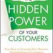 The Hidden Power of Your Customers by Becky Carroll