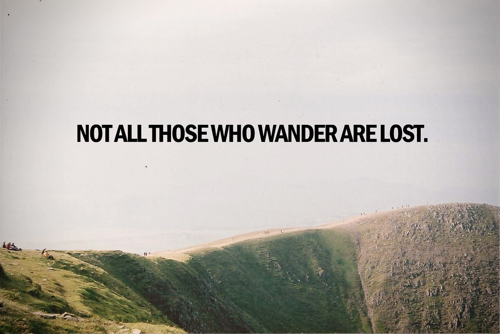Not All Those Who Wander Are Lost Film Bazzeriotumblrco Flickr