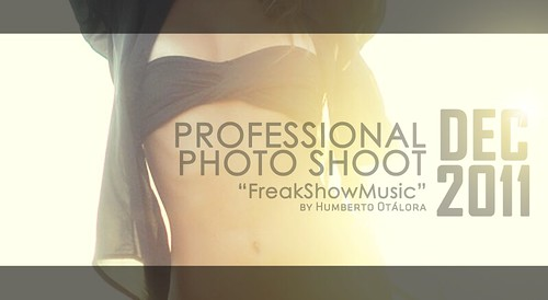 Professional PhotoShoot DEC2011 by FreakShowMusic | by M®s. FreakShowMusic