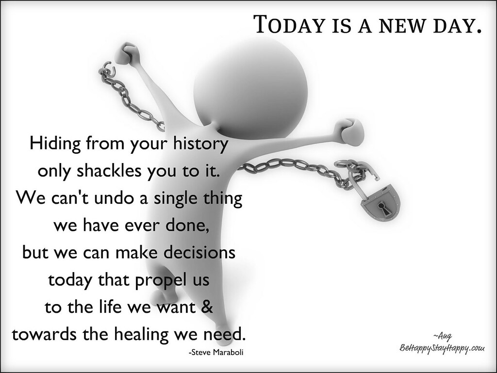 New Day Quote Today Is A New Day Hiding From Your History Flickr