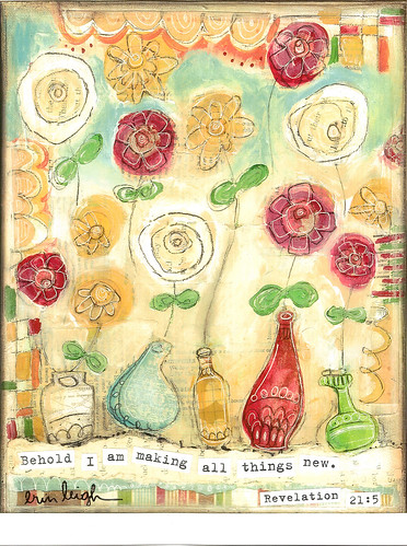 Behold I am making all things new. | by art by erin leigh