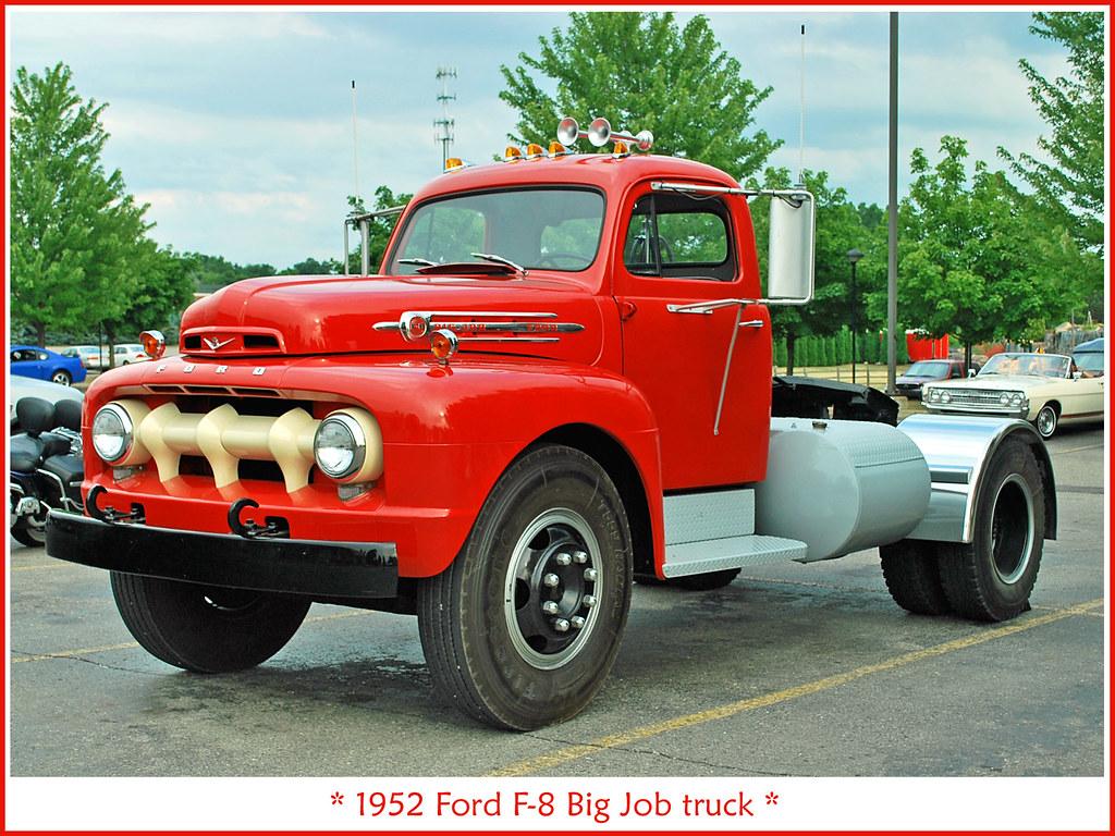 1952 Ford F 8 Big Job The July 3 2011 Baker S