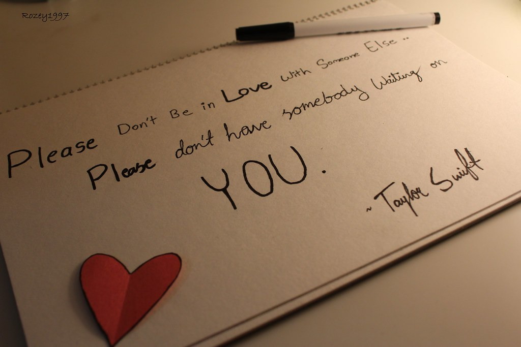 Please Dont Be In Love With Someone Else Please Dont H Flickr