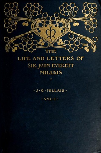 The Life and Letters of Sir John Everett Millais Vol.1 (book cover) | by CharmaineZoe's Marvelous Melange