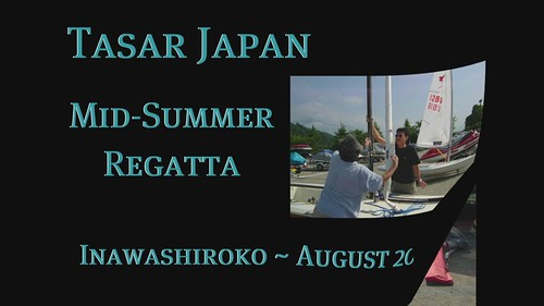 The Tasar Japan Mid-Summer Sailing Regatta ~ August 2005 ~ a slide show with music
