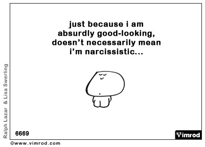 I am a narcissist