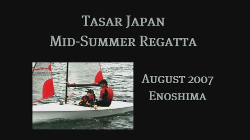 The Tasar Japan Mid-Summer Sailing Regatta ~ August 2007 ~ a slide show with music