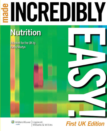 Nutrition Made Incredibly Easy UK Editions | by Made Incredibly Easy UK Editions