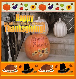 Happy Thanksgiving to all my Flickr friends!!! | by Violette79