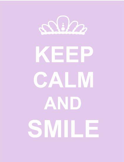keep calm and smileKeep Calm And Smile