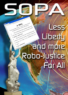 SOPA = Less Liberty and more Robo-Justice For All | by DonkeyHotey