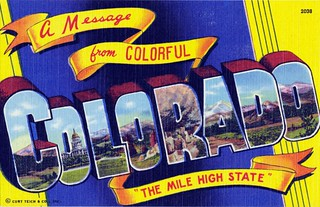 "A Message from colorful Colorado ""The Mile High State"" 