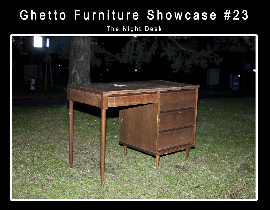 Ghetto Furniture Showcase #23 The Night Desk. | Ghetto ...