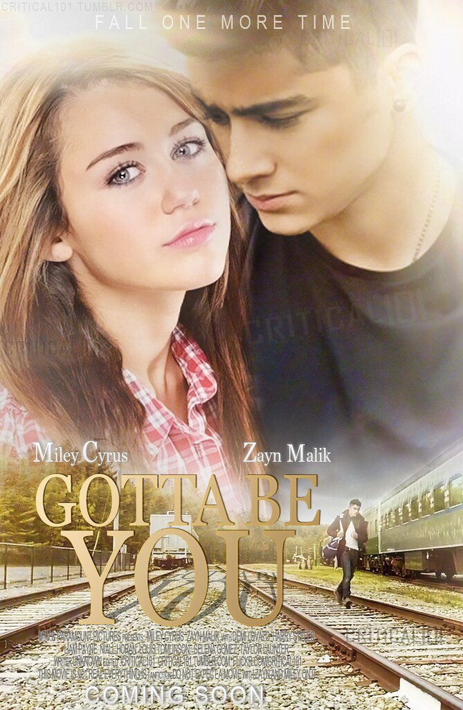 Gotta Be You Movie | Zayn Malik and Miley Cyrus.. Comments ...