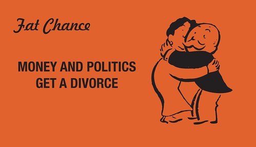 Fat Chance – Money and Politics Get a Divorce | by Michael Branson Smith