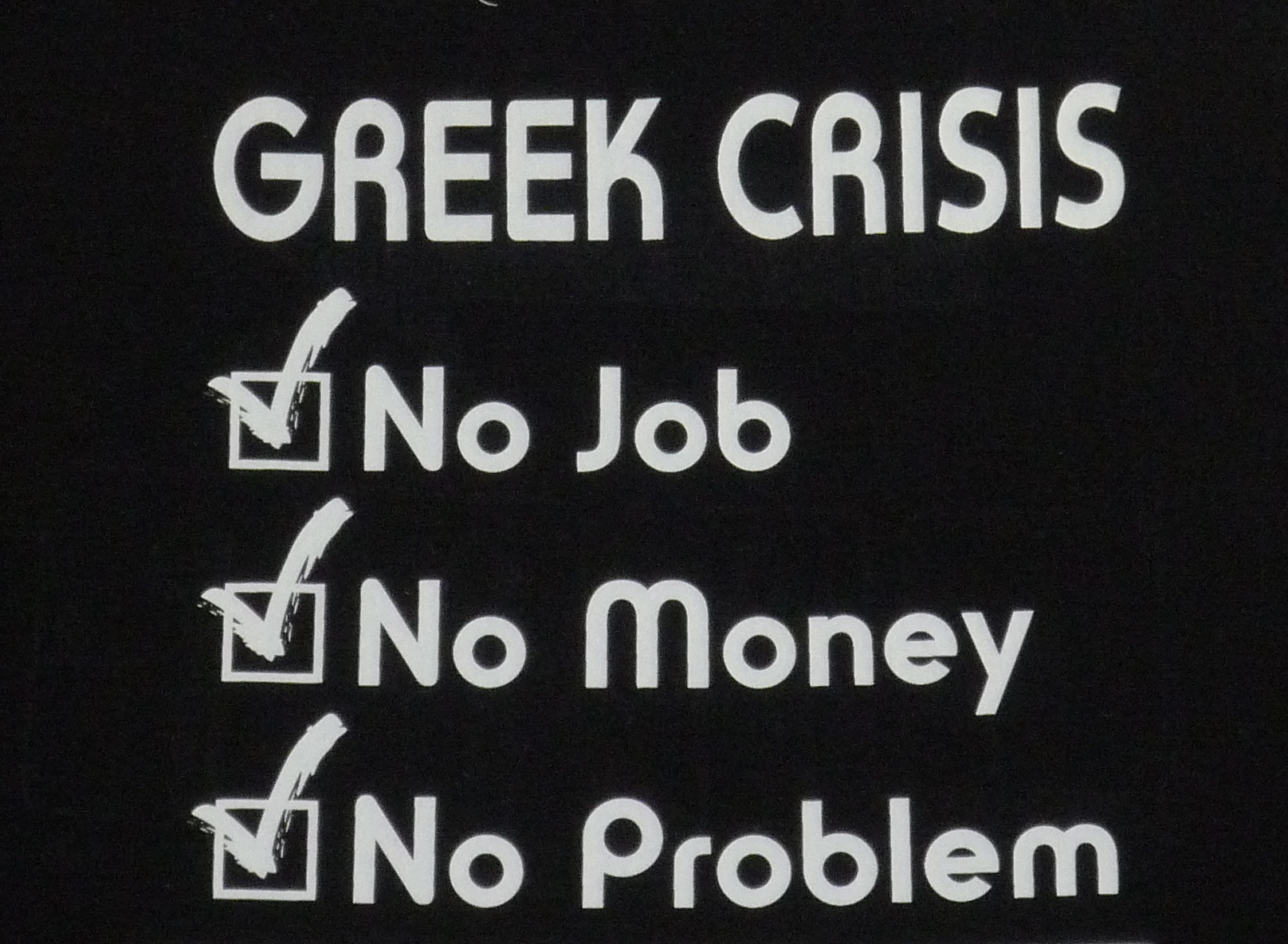 Greek Economic Crisis, No Job, No Money, No Problem! #donttellmerkel