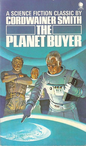 Cordwainer Smith - The Planet Buyer (Sphere 1975)