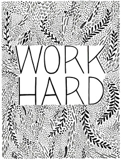 work hard poster | by erindollar