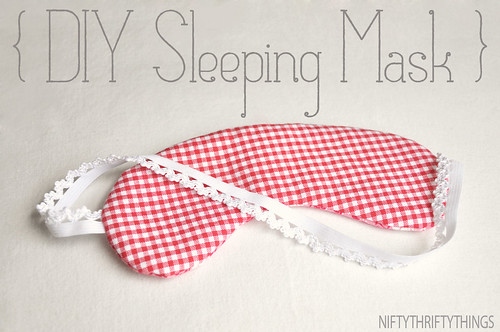 {DIY sleeping mask} | by {nifty thrifty things}