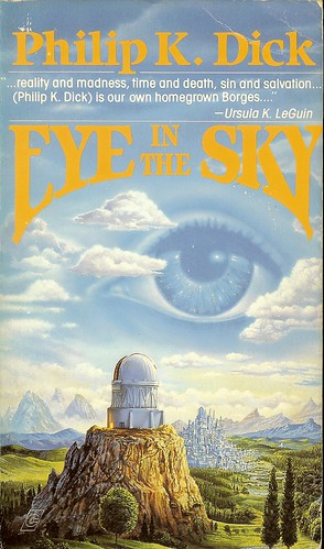 Eye in the Sky - Philip Kindred Dick - cover artist Ron Walotsky