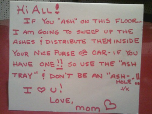 Don't be an ash-hole! Love, Mom | by passiveaggressivenotes