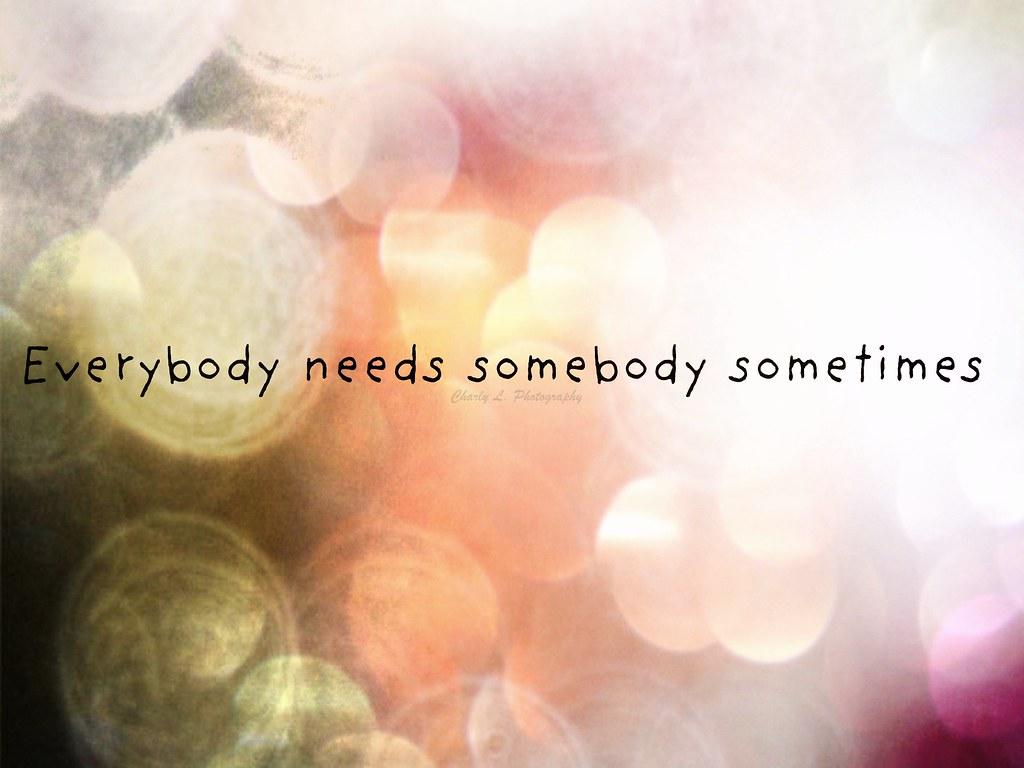 everybody needs somebody The blues brothers - everybody needs somebody to love (música para ouvir e letra da música com legenda) sometimes i feel / i feel a little sad inside / when my.