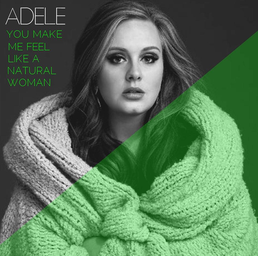 Adele You Make Me Feel Like A Natural Woman By Vagabundar