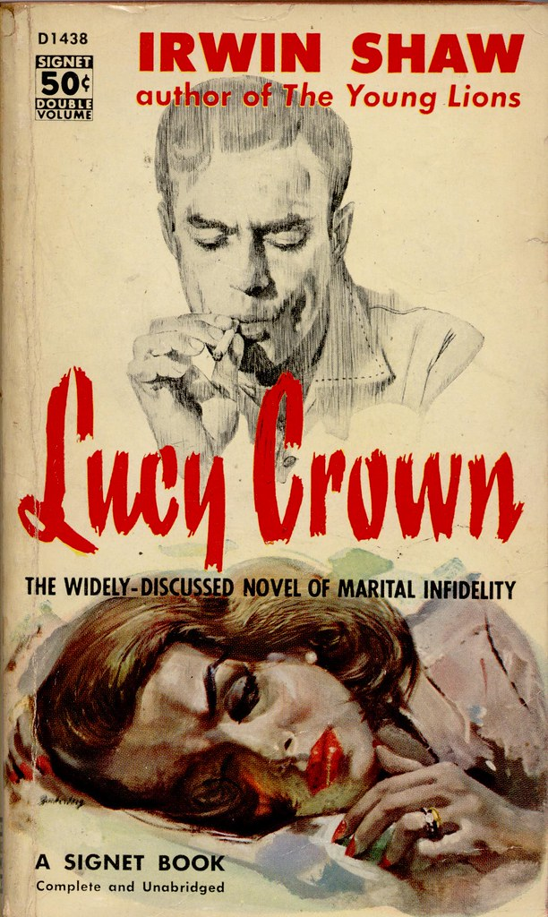 Signet 1438 1957 Lucy Crown By Irwin Shaw Cover Art By S Flickr