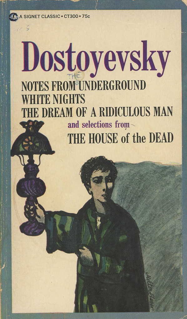 Dostoyevsky: Notes from the Underground, White Nights, Dream of a Ridiculous Man and Selections from the House of the Dead, Dostoyevsky, Fyodor